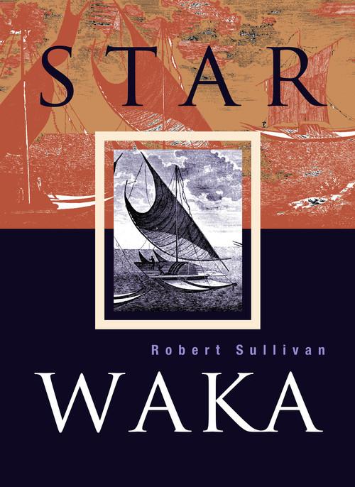 Star Waka by Robert Sullivan