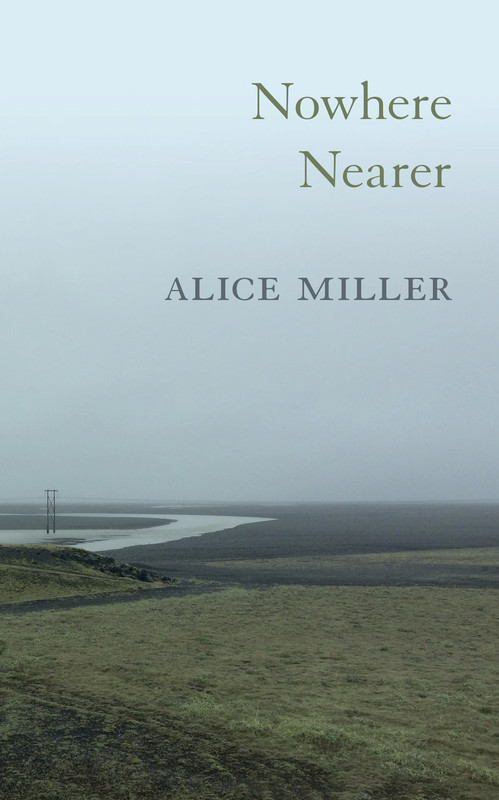 Nowhere Nearer by Alice Miller
