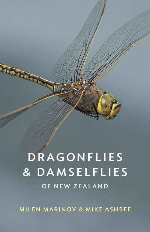 Dragonflies and Damselflies of New Zealand by Milen Marinov and Mike Ashbee