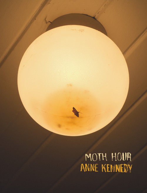 Moth Hour by Anne Kennedy