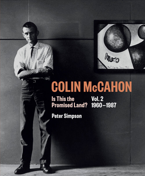 Colin McCahon: Is This the Promised Land Vol.2 1960-1987 by Peter Simpson