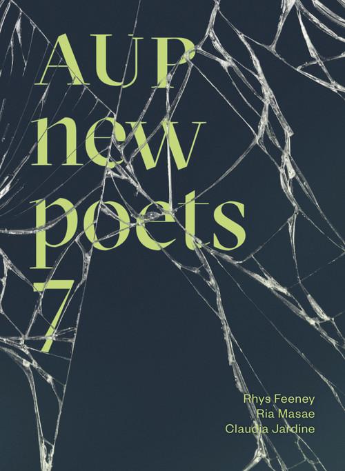 AUP New Poets 7 by Rhys Feeney, Ria Masae, Claudia Jardine