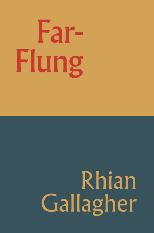 Far-Flung  by Rhian Gallagher