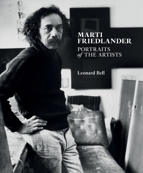 Marti Friedlander: Portraits of the Artists by Leonard Bell
