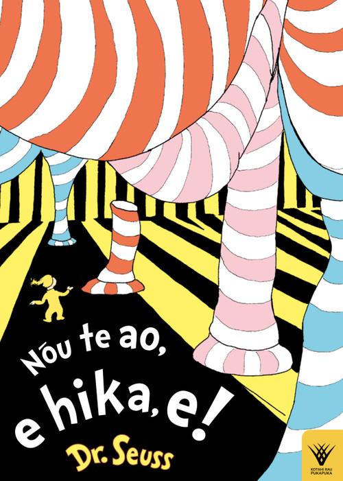 Nōu te Ao, e Hika e! Kotahi Rau Pukapuka 4 [Oh, the Places You'll Go!] by Dr. Seuss.  Nā Karena Kelly  i whakamāori