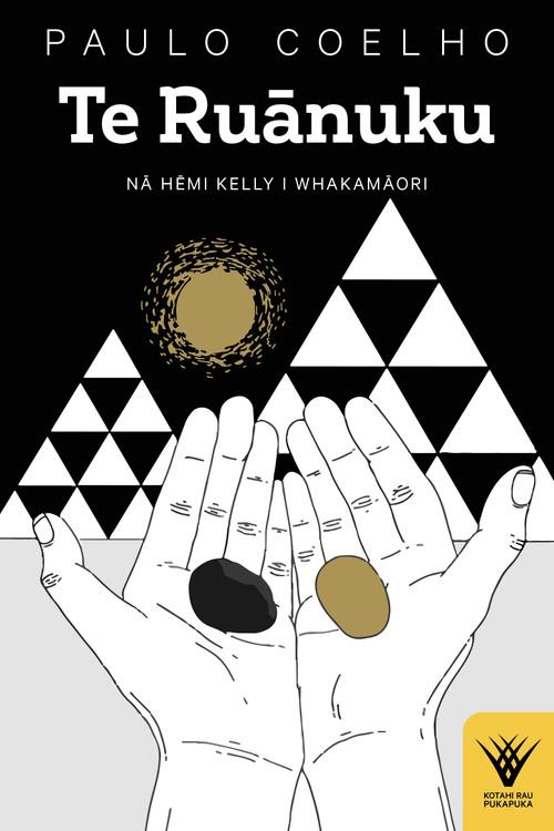 Te Ruānuku. Kotahi Rau Pukapuka 3 [The Alchemist]. Paulo Coelho.  Nā Hēmi Kelly i whakamāori