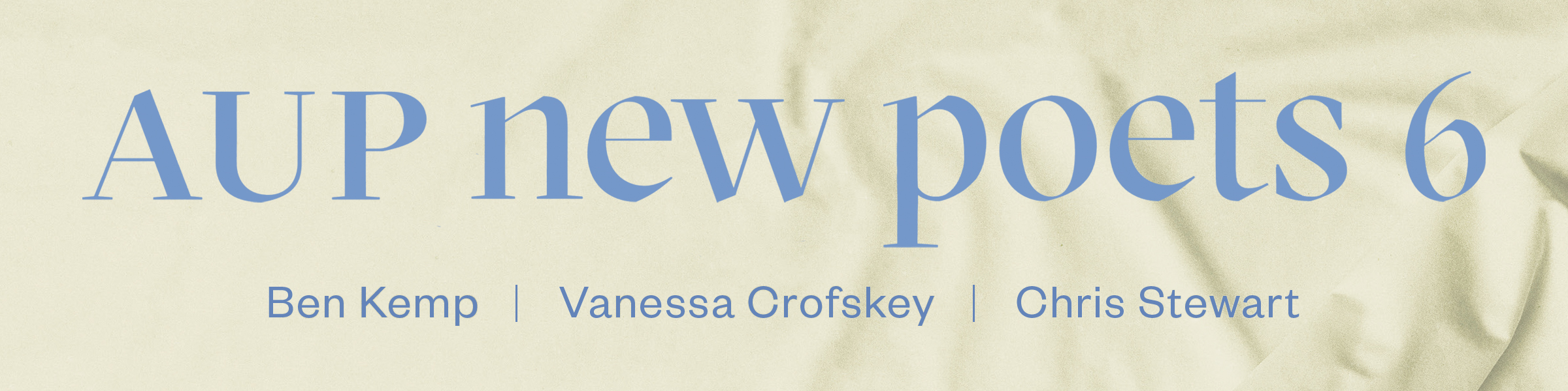 AUP NEW POETS 6 by Ben Kemp, Vanessa Crofskey and Chris Stewart