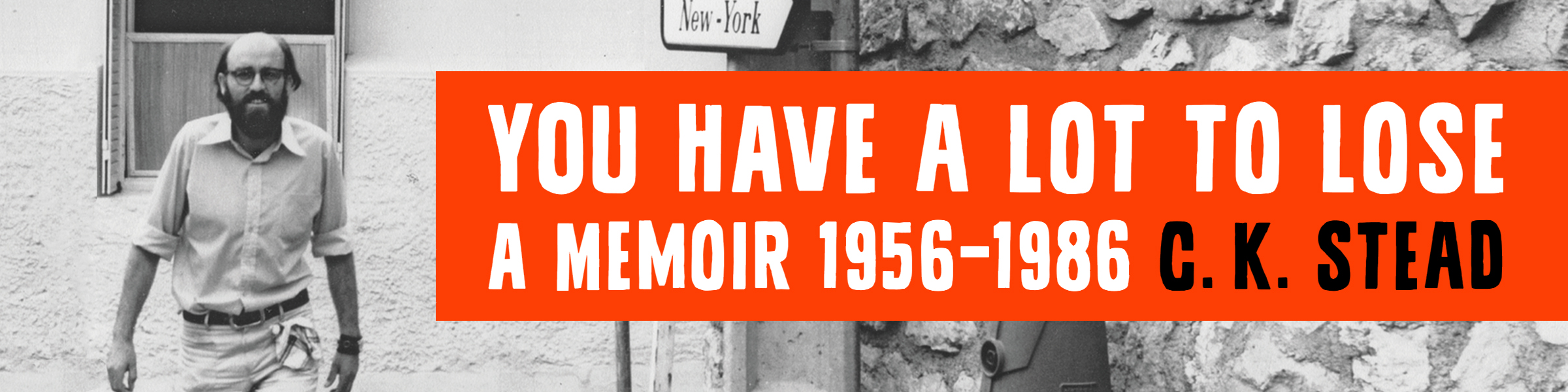 YOU HAVE A LOT TO LOSE: A MEMOIR, 1956–1986 C. K. Stead