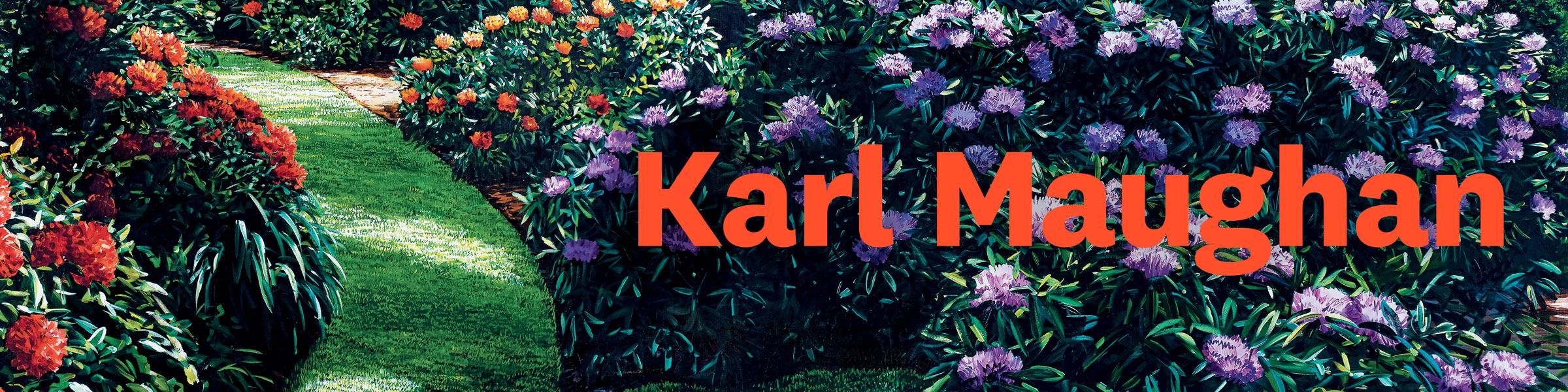 KARL MAUGHAN Edited by Hannah Valentine & Gabriella Stead
