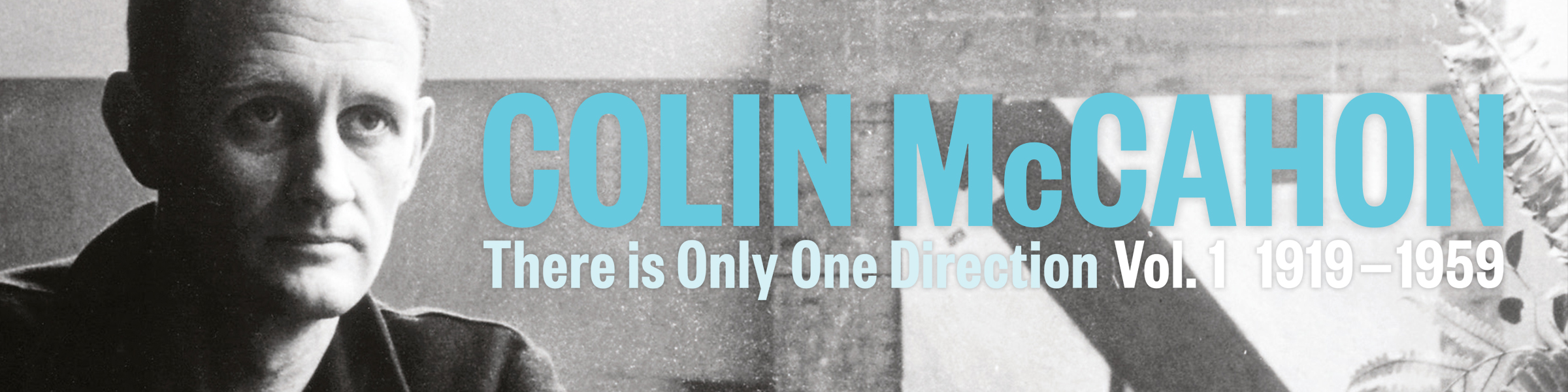Colin McCahon – There is Only One Direction Vol. 1 1919-1959 by Peter Simpson