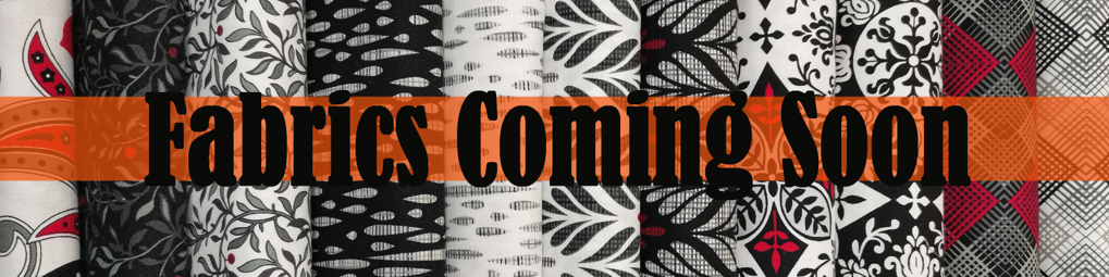Black and White Fabrics - coming soon