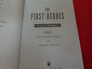 The First Heroes, New Tales of the Bronze Age by Noreen Doyle and Harry 1st Ed.