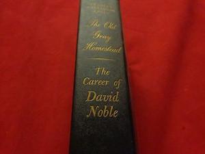 THE OLD GRAY HOMESTEAD CAREER OF DAVID NOBLE FRANCES PARKINSON KEYES 1951