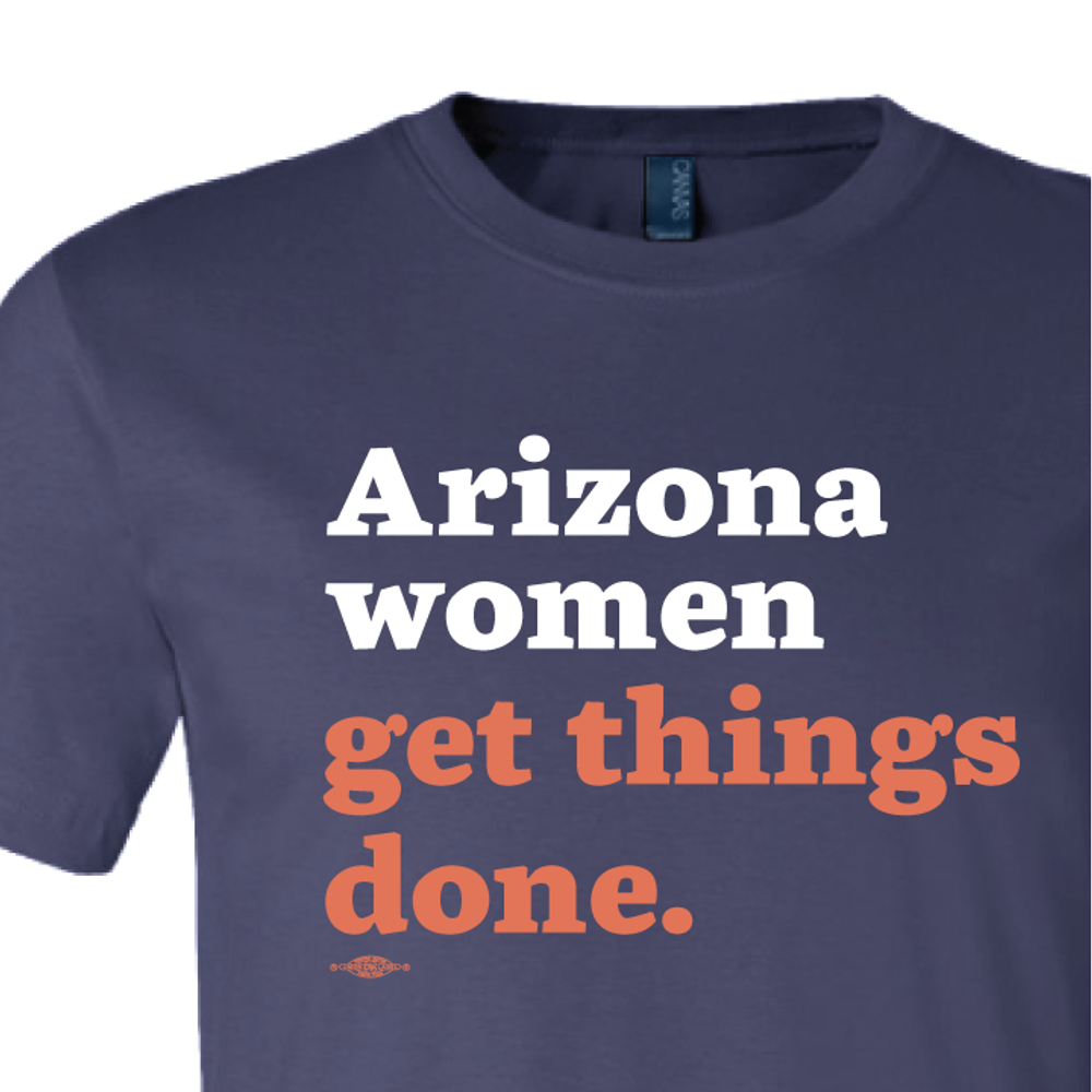 Arizona Women Get Things Done (Unisex Navy Tee)