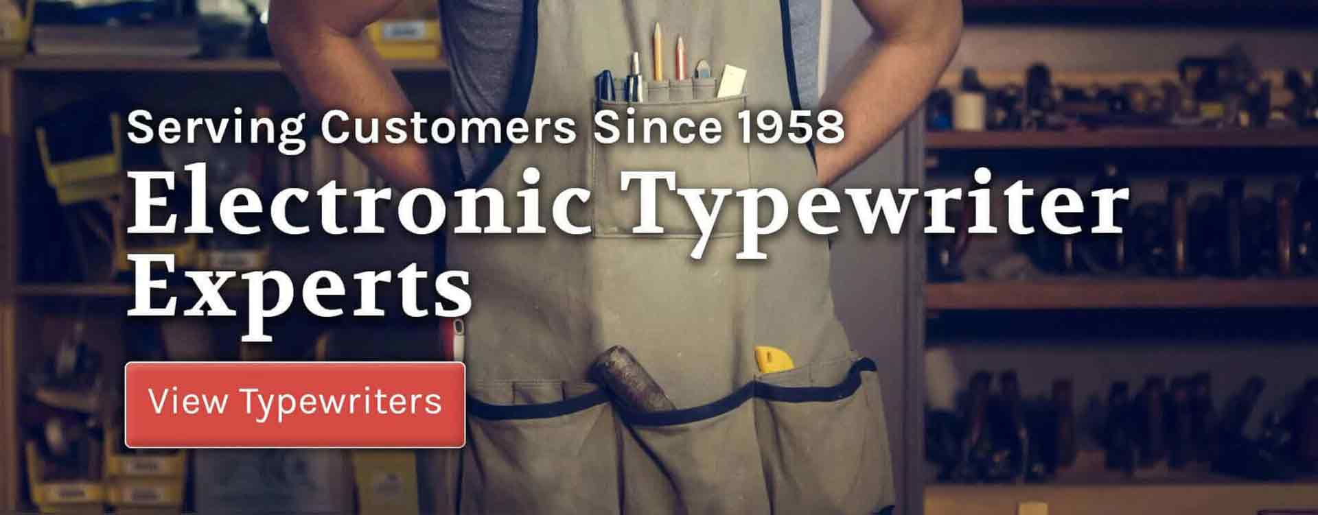 Serving Customers Since 1958, We are Electronic Typewriter Experts, Click to View Typewriters