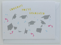 You've Graduated - Greeting Card