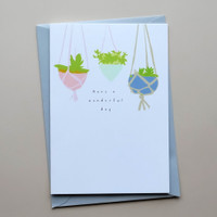 Have a Wonderful Day Card Hanging Plants
