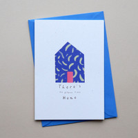 There's no place like home Card