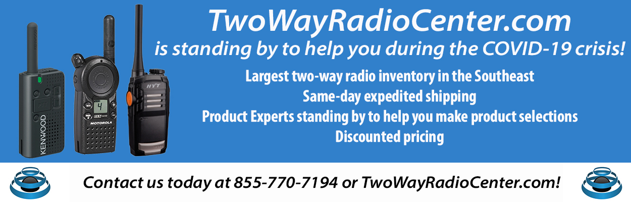 Twowayradiocenter.com is here to serve you during the COVID-19 Shutdown!