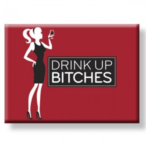 """""""Drink Up Bitches"""" Magnet"""