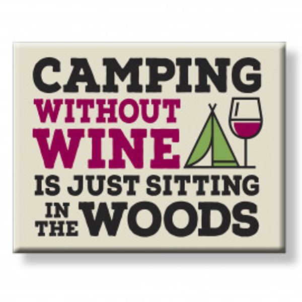 """Camping Without Wine"" Magnet"