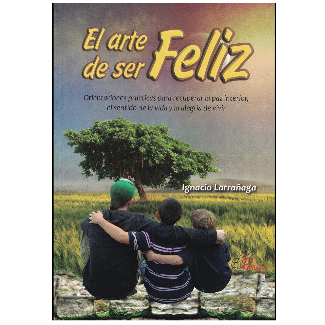 El Arte De Ser Feliz Spanish Edition Pb 165267 F C Ziegler Company