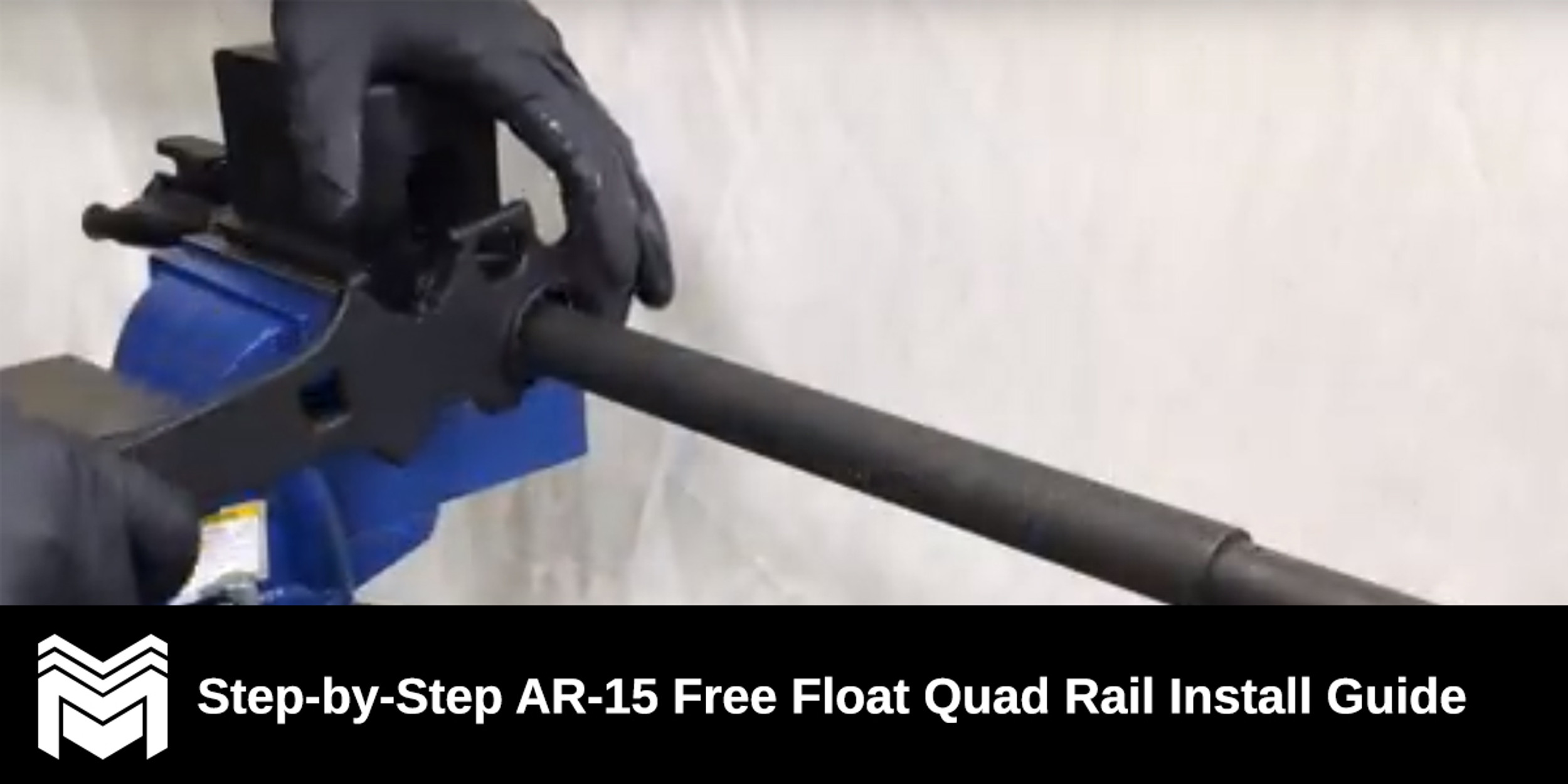 Step-by-Step AR-15 Free Float Quad Rail Install Guide