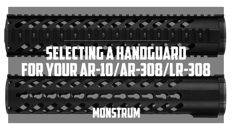 Selecting a Handguard for your AR-10/AR-308/LR-308