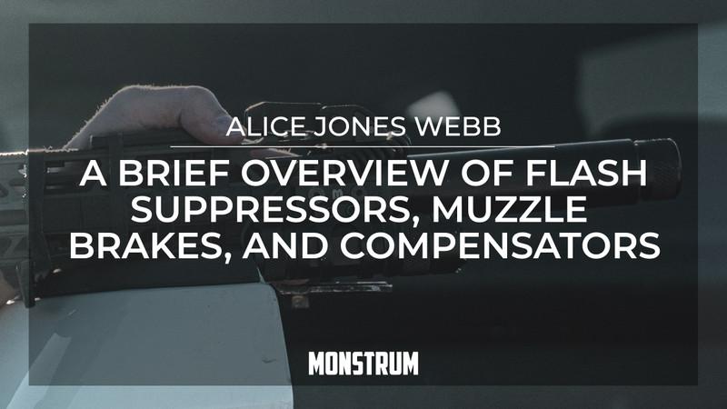A Brief Overview of Flash Suppressors, Muzzle Brakes, and Compensators