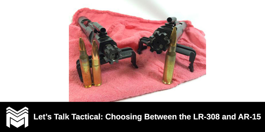 Let's Talk Tactical: Choosing Between the LR-308 and AR-15