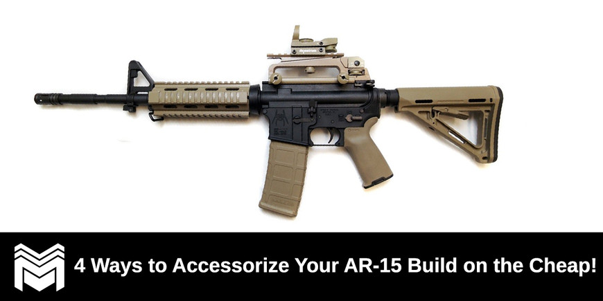 4 Ways to Accessorize Your AR-15 Build on the Cheap!