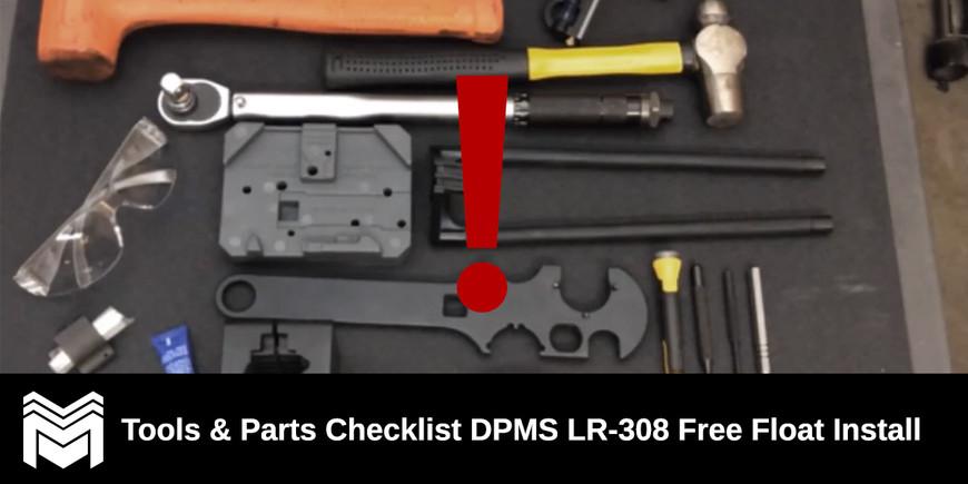 Tools & Parts Checklist DPMS LR-308 Free Float Install