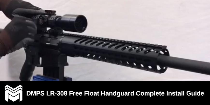 Dpms Lr 308 Free Float Handguard Complete Install Guide Monstrum