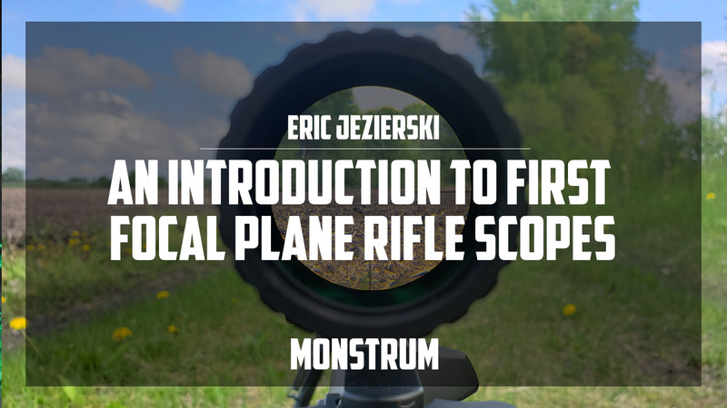 An Introduction to First Focal Plane Rifle Scopes