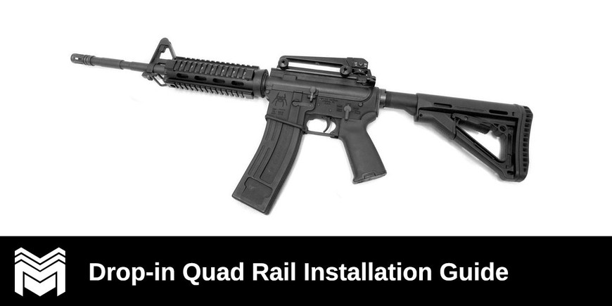 Step-by-Step AR-15 Drop-In Quad Rail Installation