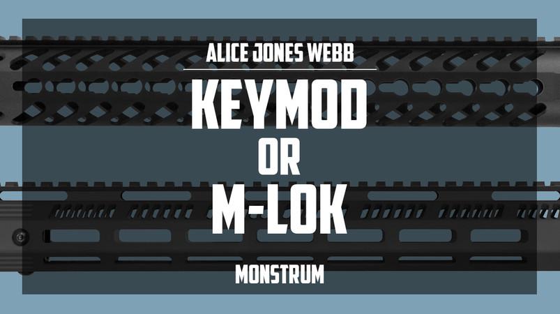 KeyMod or M-Lok