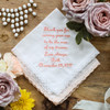 Mother in Law handkerchief embroidered with message, name and wedding date. Shown in peach thread.