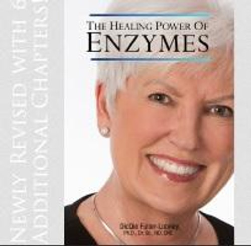 The Healing Power of Enzymes by DicQie Fuller-Looney