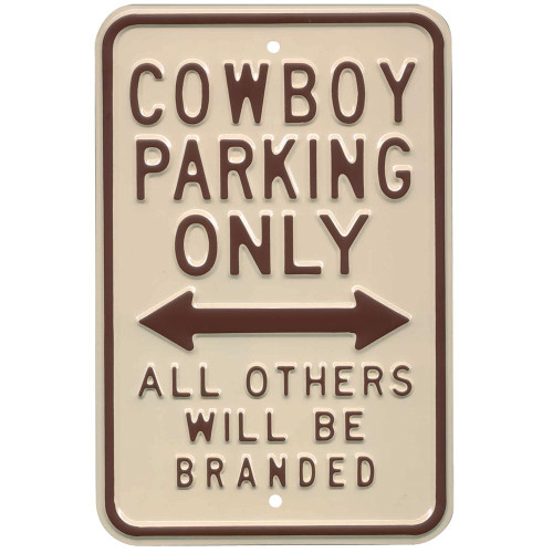 Cowboy Parking Only Street Sign