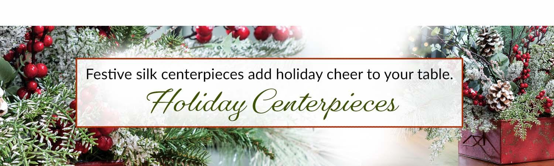 Holiday Silk Centerpieces & Arrangements