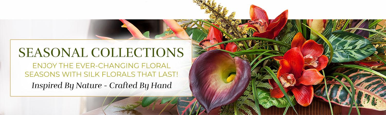 Seasonal Silk Flower Collections