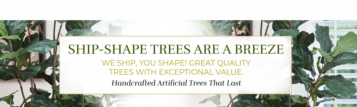 Artificial Shipshape Trees