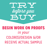 To begin work on any proofs and/or send out a custom Printed Sample Personalized with your details & specifications