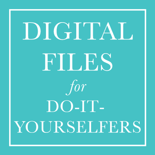 DIY - Print / Do It Yourself Digital Files