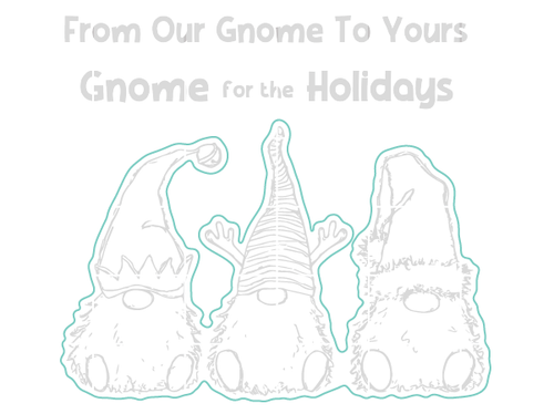 Our Gnome to Yours - Digital Cut File