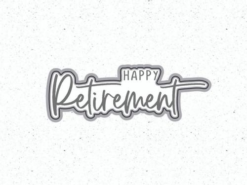 Happy Retirement {coordinating die}