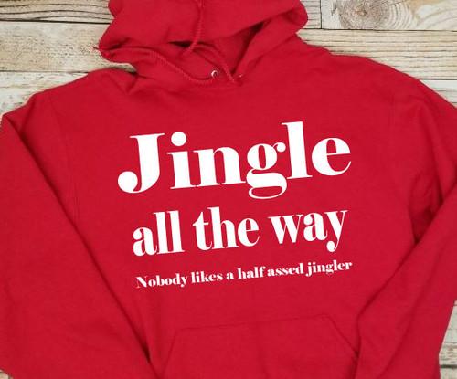 Jingle All The Way Hoodie