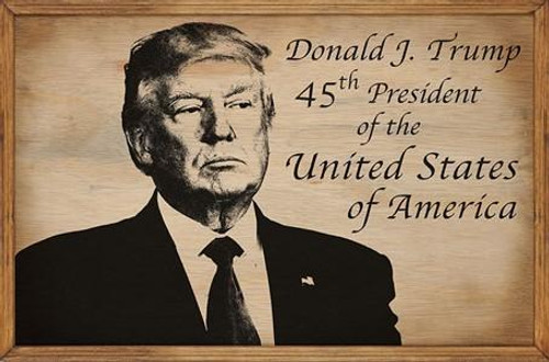 Donald J. Trump 45th President Rustic Wood Sign (Framed)