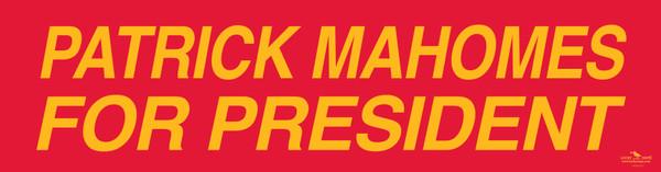 """Patrick Mahomes for President"" Bumper Sticker"