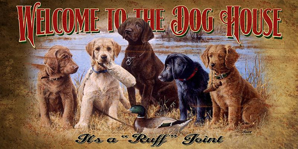 Welcome to the Dog House Novelty Sign